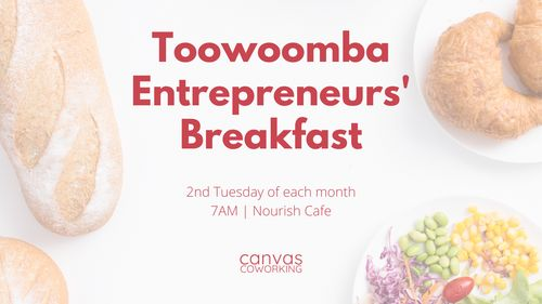Toowoomba Entrepreneurs' Breakfast - Canvas Coworking image