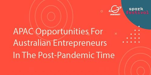 China+APAC Opportunities for Aussie Entrepreneurs Post-Pandemic image