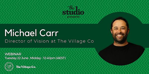 Founders' Stories: Michael Carr, CEO & Founder The Village Co., Hosted online, 22nd of June | Humanitix image