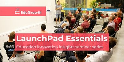 LaunchPad Essentials Insights Seminars - EdTech Marketing Strategy image