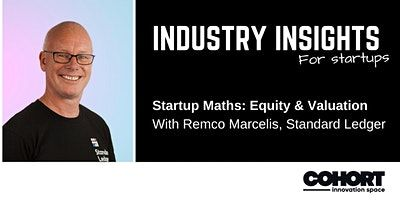 Industry Insights: Startup Maths: Equity & Valuation image