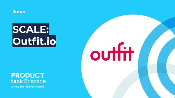ProductTank Brisbane SCALE: Outfit.io image